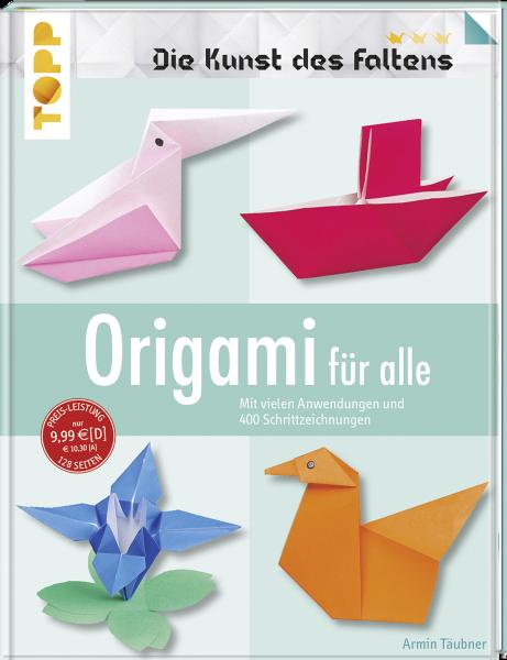 Origami für alle (Die Kunst des Faltens)