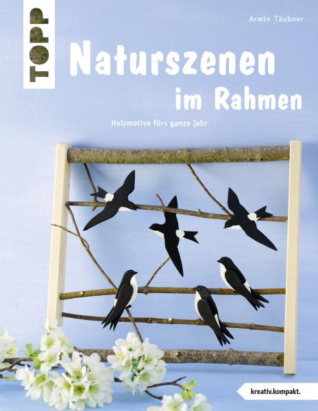 Naturszenen im Rahmen (kreativ.kompakt.)