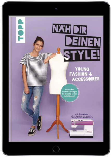 Näh dir deinen Style! Young Fashion & Accessoires. (eBook)
