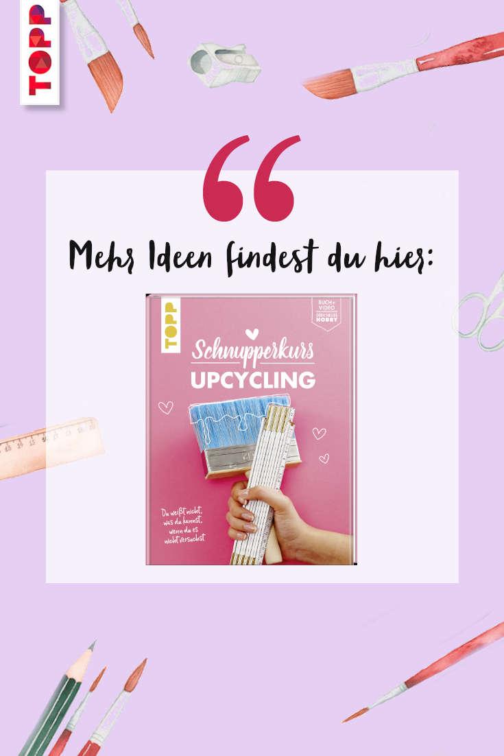 Upcycling im Trend Buchtipp mit vielen Projekten zum selber machen