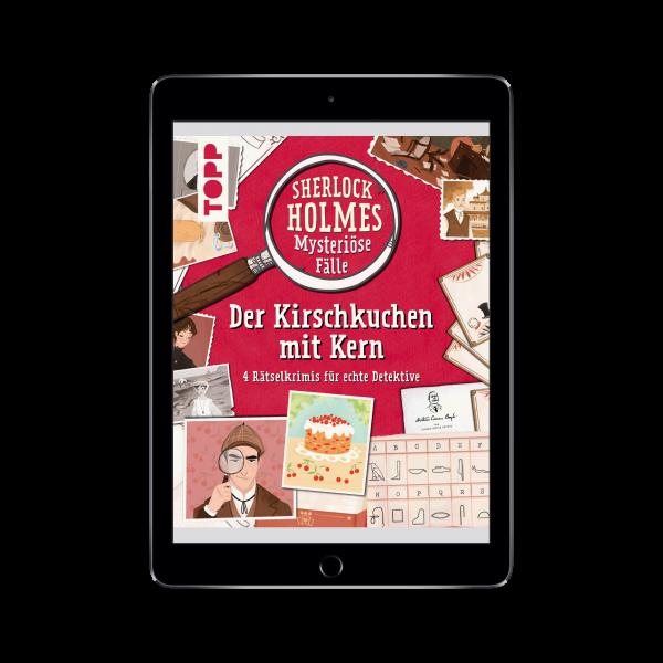 Sherlock Holmes - Mysteriöse Fälle: Der Kirschkuchen mit Kern (eBook)