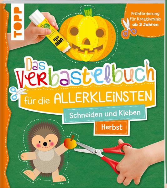 Das Verbastelbuch für die Allerkleinsten - Herbst. Schneiden und Kleben