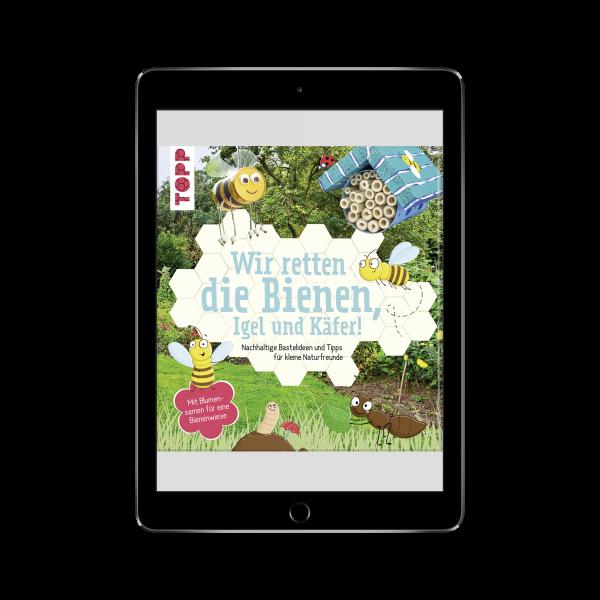 Wir retten die Bienen, Igel und Käfer! (eBook)