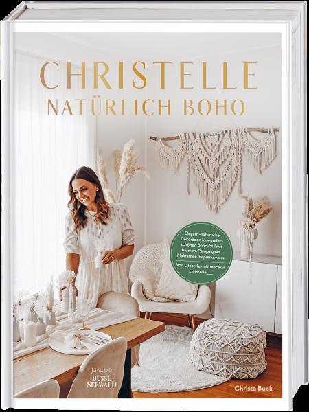 Christelle – natürlich boho - DIY Ideen mit Trockenblumen und Makramee