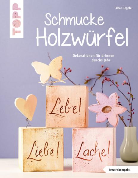 Schmucke Holzwürfel (kreativ.kompakt.)