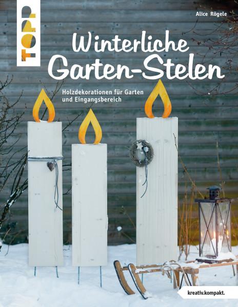 Winterliche Garten-Stelen (kreativ.kompakt.)