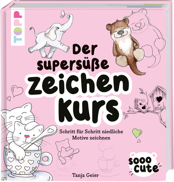 Sooo Cute - Der supersüße Zeichenkurs