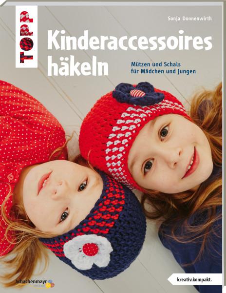 Kinderaccessoires häkeln (kreativ.kompakt.)