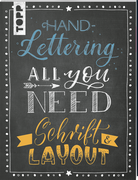 Handlettering All you need. Schrift & Layout
