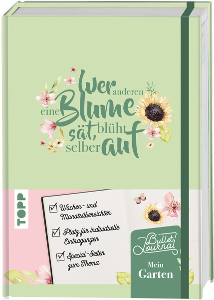Mein Bullet Journal Garten - Wer anderen eine Blume sät, blüht selber auf
