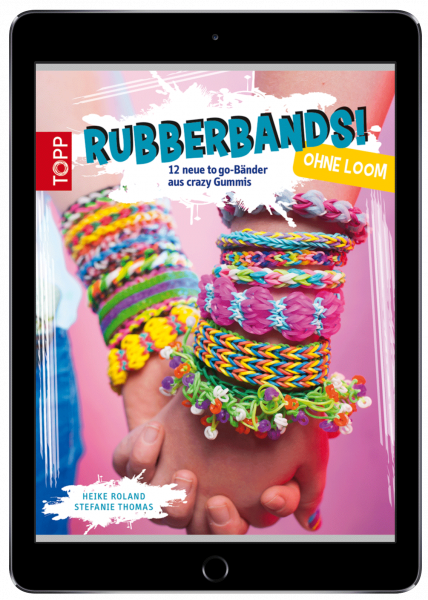 Rubberbands! ohne Loom (eBook)
