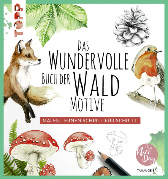 Das wundervolle Buch der Waldmotive - Zeichnen mit Bleistift und Aquarellfarben