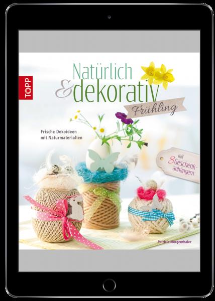 Natürlich & dekorativ Frühling (eBook)