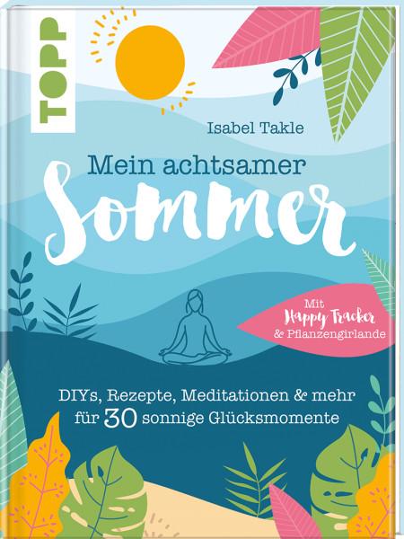 Mein achtsamer Sommer. Das entspannte Kreativbuch zum Seele-baumeln-lassen