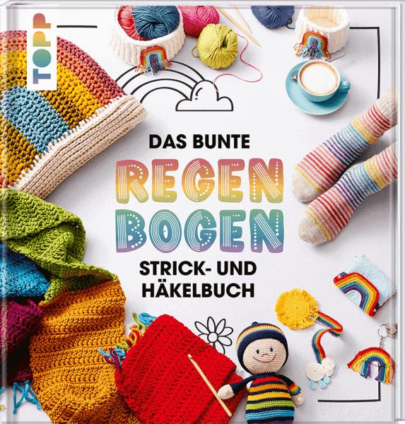 Das bunte Regenbogen Strick- und Häkelbuch