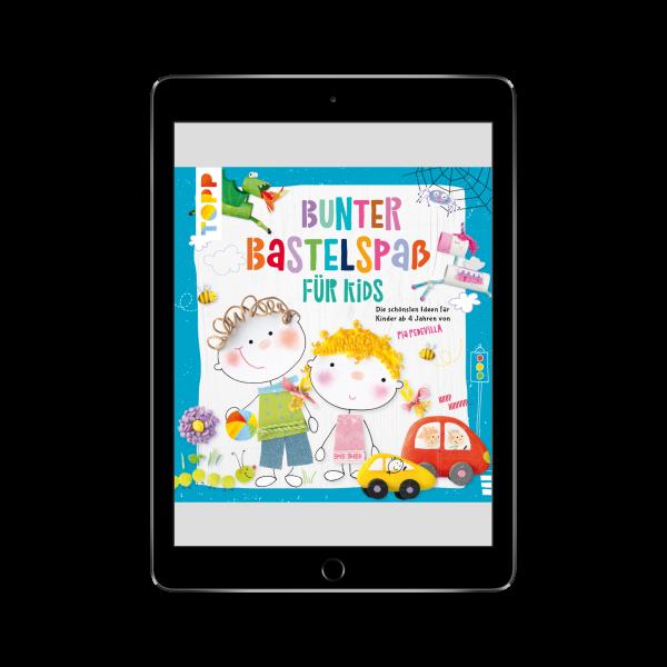Bunter Bastelspaß für Kids (eBook)