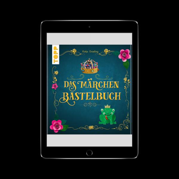 Das Märchen-Bastelbuch (eBook)