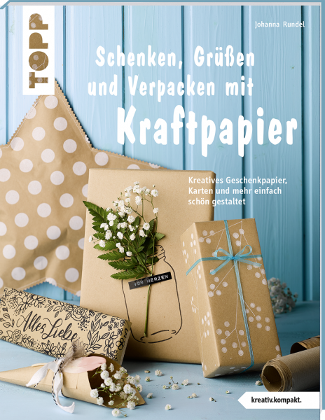 Schenken, Grüßen und Verpacken mit Kraftpapier (kreativ.kompakt)