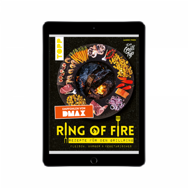 Ring of Fire. Rezepte für den Grillring. Fleisch, Burger & Vegetarisches (eBook)
