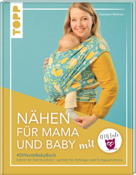 Nähen für Mama und Baby mit DIY Eule (Signierte Ausgabe)