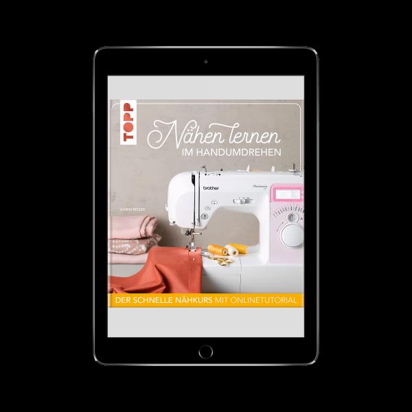 Nähen lernen im Handumdrehen (eBook)