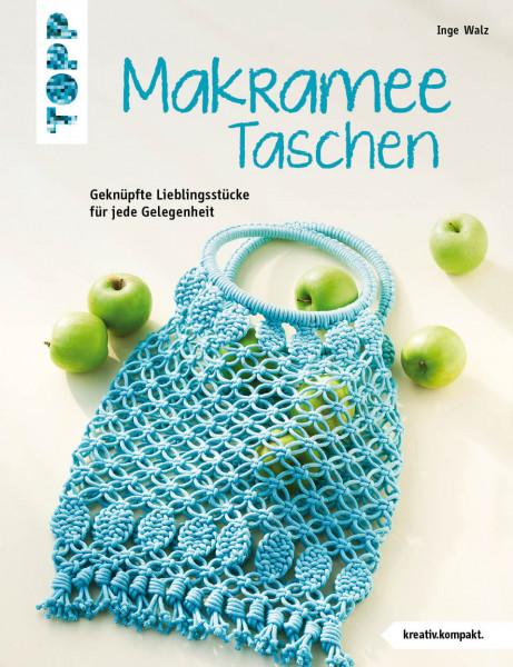 Makramee Taschen - Anleitungen für Anfänger von Inge Walz