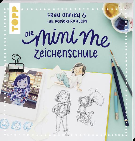 Frau Annika und ihr Papierfräulein: Die Mini-me Zeichenschule (Signierte Version)